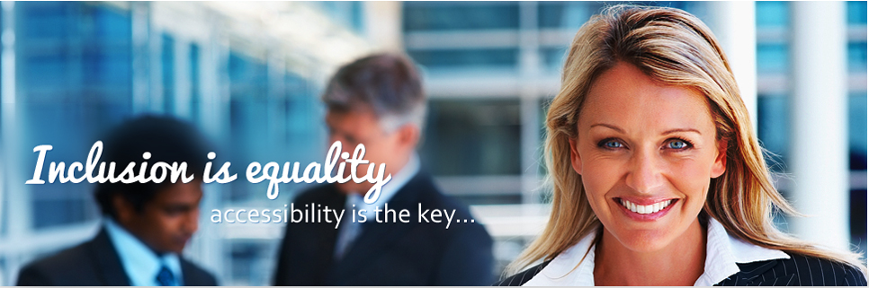 Inclusion is equality, accessibility is the key... Banner image